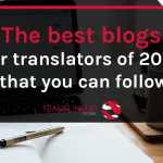 The best blogs for translators of 2018 that you can follow